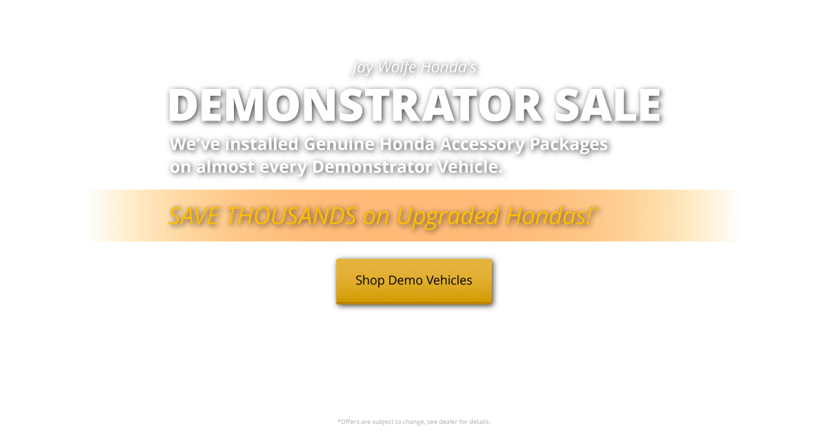 We've installed Genuine Honda Accessory Packages on almost every demonstrator vehicle.